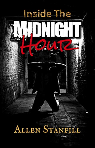 Inside The Midnight Hour by Allen Stanfill