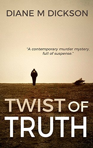 TWIST OF TRUTH by Diane M. Dickson
