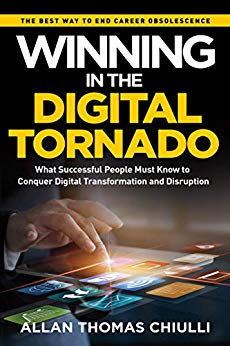 Winning in the Digital Tornado by Allan Thomas Chiulli