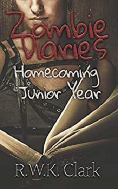 Zombie Diaries Homecoming Junior Year The Mavis Saga by R. W. K. Clark
