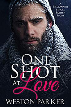 One Shot At Love: A Billionaire Single Father Romance by Weston Parker