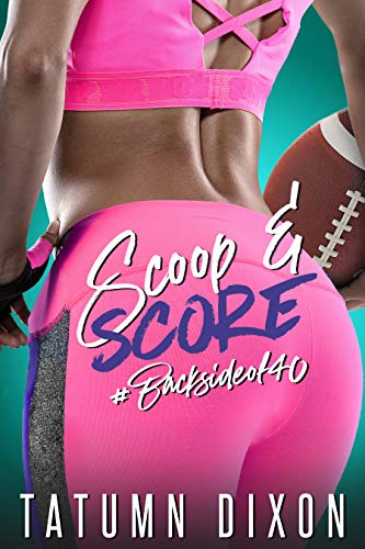Scoop & Score by Tatumn Dixon