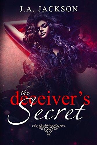 The Deceiver's Secret by J. A. Jackson