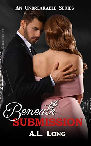 Beneath Submission (An Unbreakable Series) Romantic Suspense