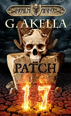 Patch 17: Epic LitRPG (Realm of Arkon, Book 1) by G. Akella