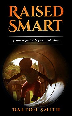 Raised Smart From a Father's point of view by Dalton Smith