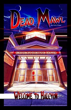 Welcome to Halcyon Dead Mawl #1 by S. G. Tasz