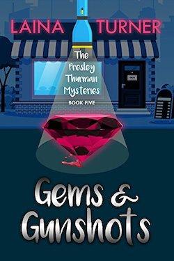 Gems & Gunshots by Laina Turner