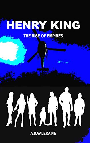 HENRY KING THE RISE OF EMPIRES by A.D Valeraine