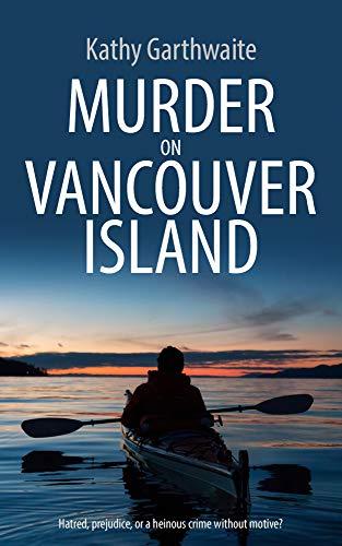 Murder on Vancouver Island by Kathy Garthwaite