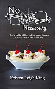 No Niche Necessary by Kristen Leigh King