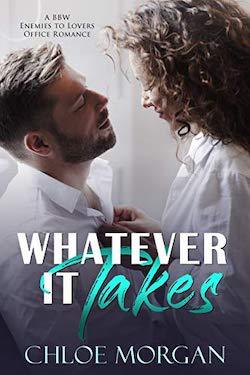 Whatever it takes by Chloe Morgan