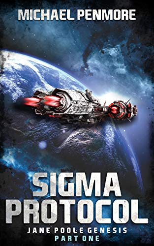 Sigma Protocol: Jane Poole Genesis Part One by Michael Penmore
