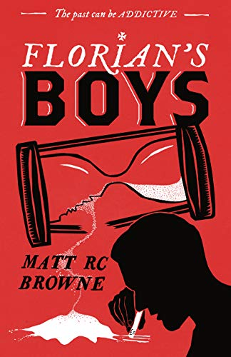 Florian's Boys by Matt RC Browne