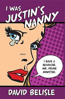 I was Justin's Nanny by David Belisle