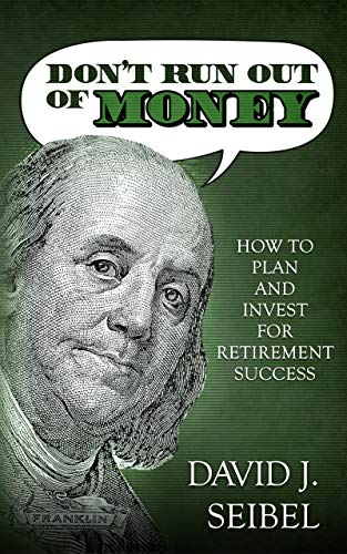 Dont run out of money by David J Seibel
