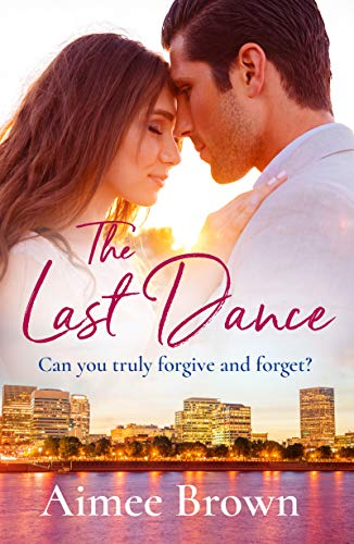 The Last Dance: An uplifting and heartwarming romance by Aimee Brown