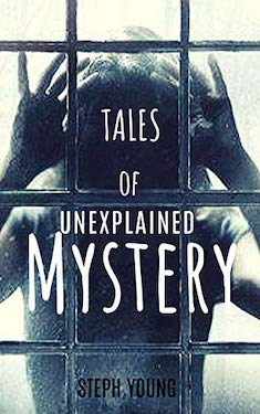 Tales of unexplained mystery