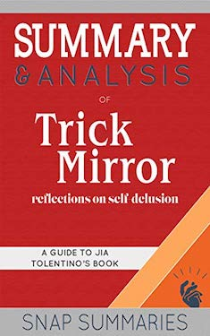 Book Cover: Summary & Analysis of Trick Mirror: Snap Reads