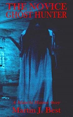 The novice ghost hunter by Martin J Best