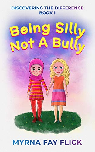 Being silly not a bully by Myrna Fay Flick