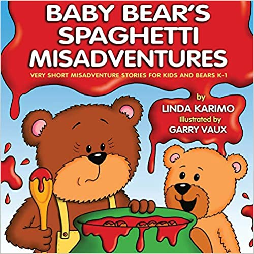 Book Cover: Baby Bear's Spaghetti Misadventure by Linda Karimo