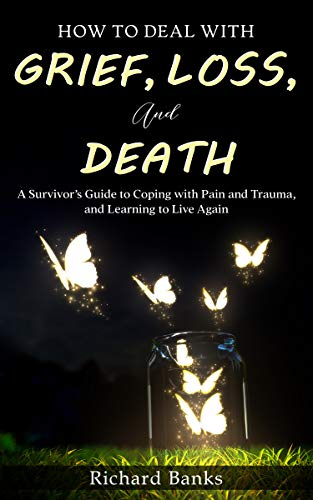 Grief loss and death