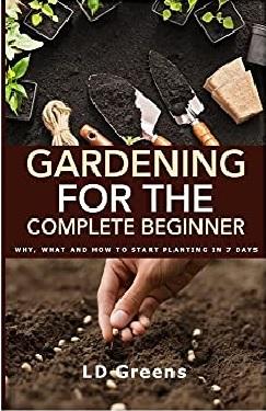 Gardening for the complete beginner