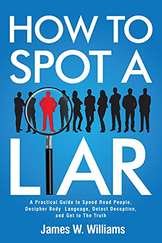 How to spot a liar James W Williams