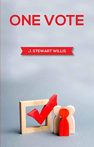 One Vote by J. Stewart Willis