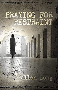Praying for Restraint by Allen Long