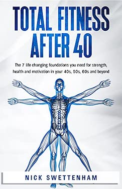 Total Fitness After 40 by Nick Swettenham