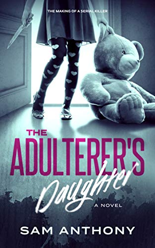 The adulterers daughter by Sam Anthony