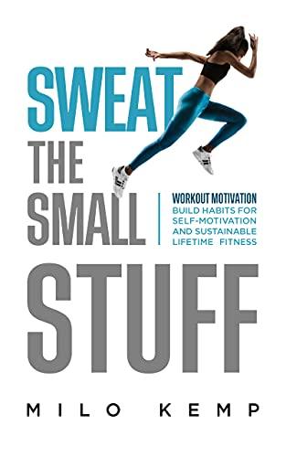 Sweat the small stuff