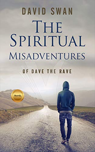 The spiritual misadventures of dave the rave