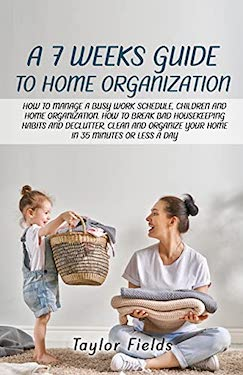A 7 week guide to home organisation