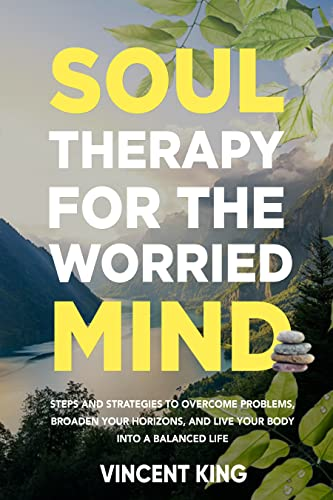 Soul therapy for the worried mind
