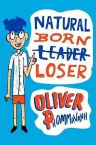Kid review of Natural Born Loser by Oliver Phommavanh   bookboy.com.au