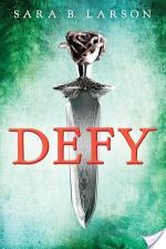 {Review} Defy by Sara B. Larson