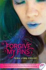 {Book Review} Forgive My Fins by Tera Lynn Childs