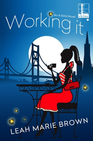 {ARC Review} Working It by @LeahMarieBrown @lyricalpress @KensingtonBooks