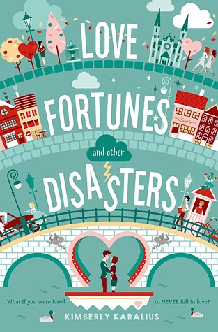 {Review} Love Fortunes and Other Disasters by Kimberly Karalius @kkaralius @SwoonReads