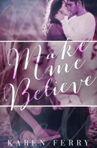 {Review+Giveaway} Make me Believe by Karen Ferry