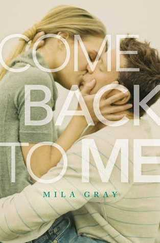 {Review+Giveaway} Come Back to Me by Mila Gray @MilaGrayBooks