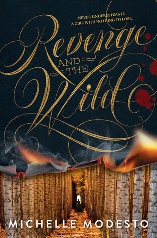 {ARC Review+Giveaway} Revenge and the Wild by Michelle Modesto @ellemodesto @BalzerandBray