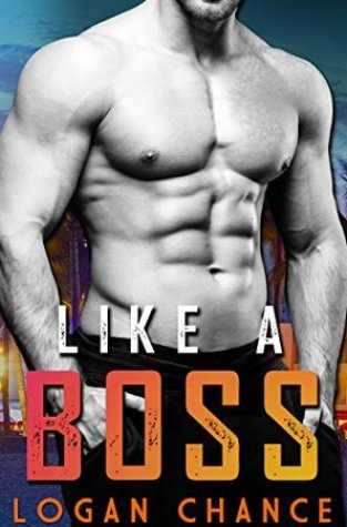 {Review} Like a Boss by Logan Chance @BrotherChance