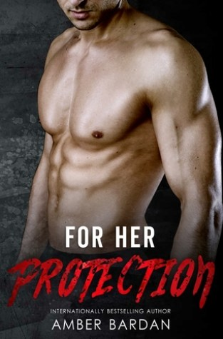 {Review} For Her Protection by @AmberABardan