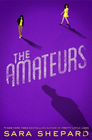 {Trailer+Excerpt+Giveaway} #TheAmateurs by Sara Shepard @sarabooks @HyperionTeens