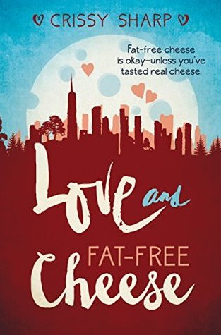 {Review} Love and Fat-Free Cheese by Crissy Sharp  @crissydsharp @SweetwaterBooks