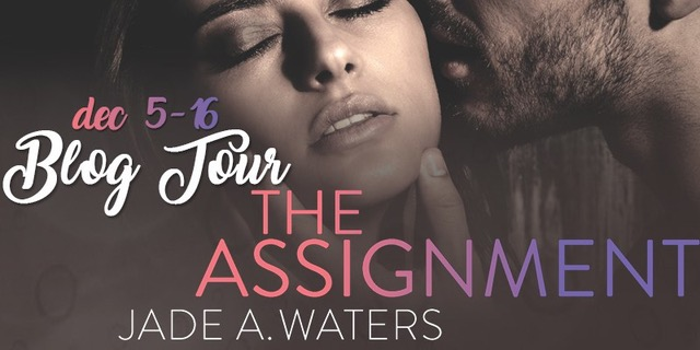 {Guest Post+Giveaway} The Assignment by Jade A. Waters